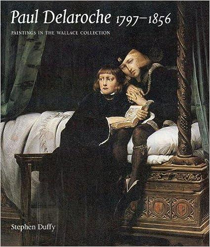 PAUL DELAROCHE 1797-1856 (Wallace Collection) by Duffy, Stephen, Delaroche, Paul (2006)