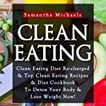 Clean Eating: Clean Eating Diet Re-charged | Samantha Michaels