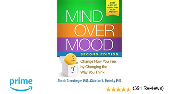 Mind Over Mood, Second Edition: Change How You Feel by Changing ...