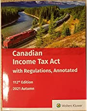 Canadian Income Tax Act with Regulations, Annotated, 112th Edition, Autumn 2021