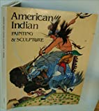 American Indian Painting and Sculpture, Patricia J. Broder, 0896591476