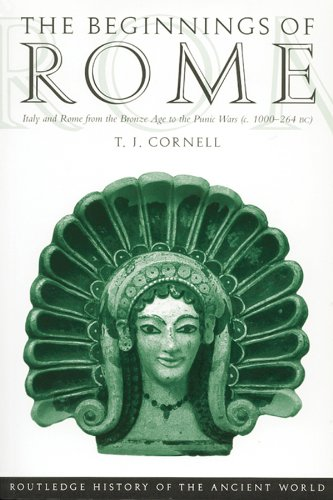 The Beginnings of Rome: Italy and Rome from the Bronze Age to the Punic Wars (c.1000–264 BC) (The Routledge History of the Ancient World)