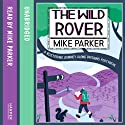 The Wild Rover: A Blistering Journey Along Britain's Footpaths Audiobook by Mike Parker Narrated by Mike Parker