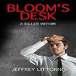 Bloom's Desk: A Killer Within | Jeffrey Littorno