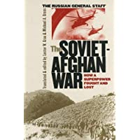 The Soviet-Afghan War: How a Superpower Fought and Lost (Modern War Studies)