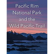 Pacific Rim National Park and the Wild Pacific Trail
