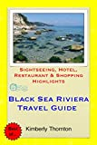 Black Sea Riviera, Bulgaria Travel Guide: Sightseeing, Hotel, Restaurant & Shopping Highlights