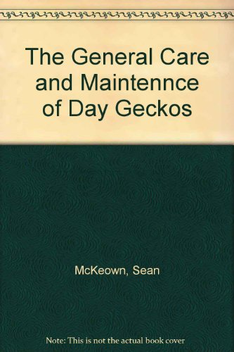 The General Care and Maintennce of Day Geckos