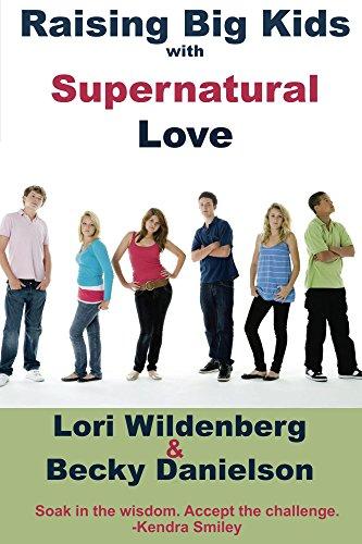 Raising Big Kids with Supernatural Love by [Danielson, Becky, Wildenberg, Lori]