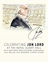 Jon Lord, Deep Purple and Friends: Celebrating Jon Lord