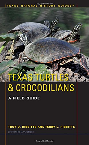 Texas Turtles & Crocodilians: A Field Guide (Texas Natural History GuidesTM)