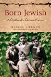 img - for Born Jewish: A Childhood in Occupied Europe book / textbook / text book
