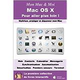 Mac OS X Pour aller plus loin ! (Mon Mac & Moi) (French Edition)