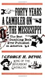 Forty Years a Gambler on the Mississippi, George H. Devol, 1557091102