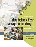 Scrapbook Generation Sketches for Scrapbooking, Volume 7