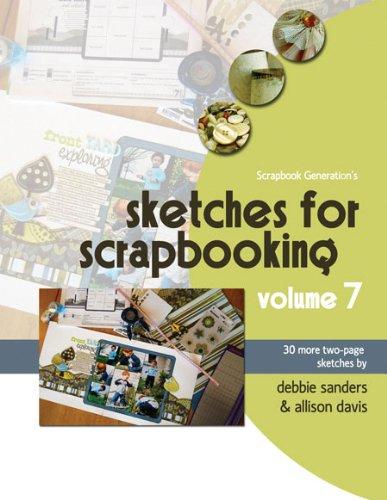 Generations Scrapbooking Scrapbook (Scrapbook Generation, Sketches For Scrapbooking Volume 7)