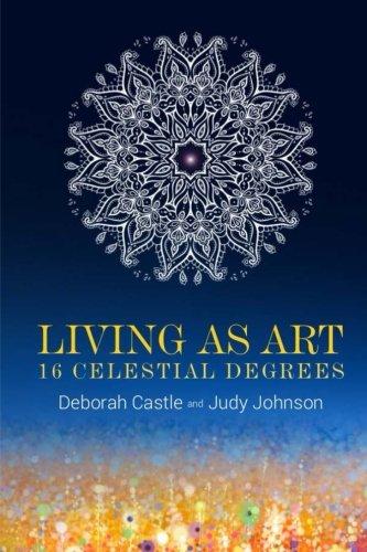 Living as Art: 16 Celestial Degrees