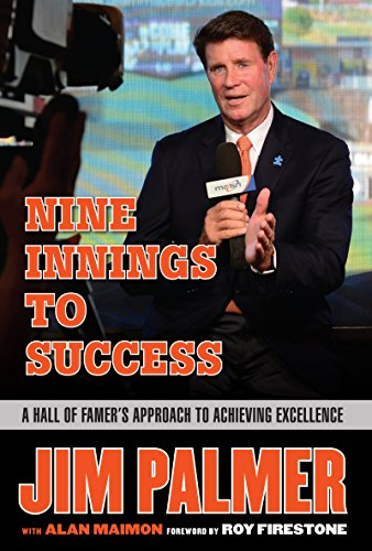 - Jim Palmer: Nine Innings to Success: A Hall of Famer's Approach to Achieving Excellence