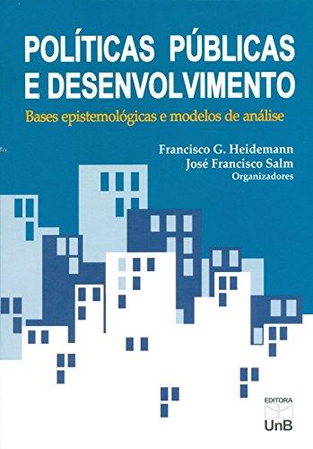 Políticas Públicas e Desenvolvimento. Bases Epistemológicas e Modelos de Análise