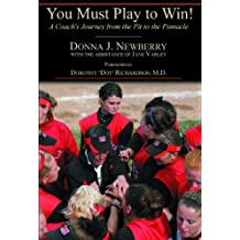 You Must Play to Win! A Coach's Journey from the Pit to the Pinnacle