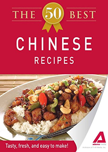 The 50 Best Chinese Recipes: Tasty, fresh, and easy to make!