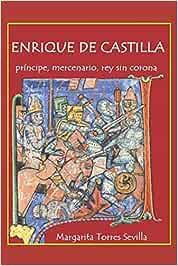 Enrique de Castilla: Príncipe, mercenario, rey sin corona