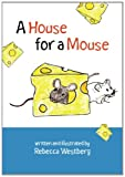 A House for a Mouse, Rebecca Westberg, 1450511422