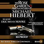 80 Proof: The Rose Garden Arena Incident, Book 3 | Michael Hiebert