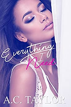 Everything I Need (Everything Series-Book 2) by [Taylor, A.C.]