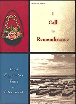 Book I Call to Remembrance: Toyo Suyemoto's Years of Internment