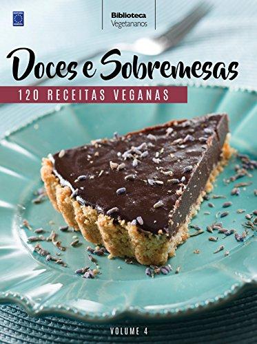 Doces e Sobremesas - Coleção Vegetarianos. Volume 4