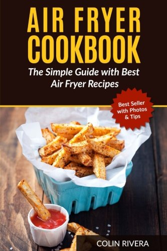Air Fryer Cookbook: The Simple Guide with Best Air Fryer Recipes