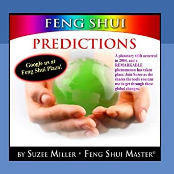 Suzee Miller Feng Shui Master® - Feng Shui: Predictions Through 2023