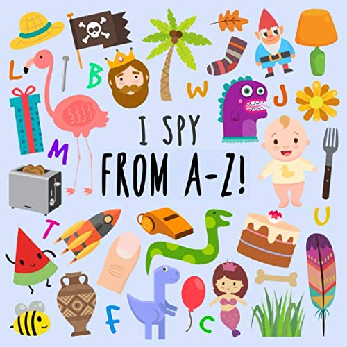I Spy - From A-Z!: A Fun Guessing Game for 2-5 Year Olds (Board Games For 4 5 Year Olds)