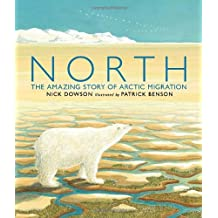 North: The Amazing Story of Arctic Migration