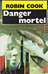 Danger mortel par Cook
