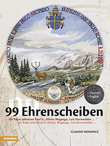 99 Ehrenscheiben  Für Papst Hohannes Paul II. Silvius Magnago Luis Durnwalder ...