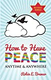 How to Have Peace: Anytime & Anywhere