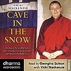 Cave in the Snow: Tenzin Palmo's Quest for Enlightenment Hörbuch von Vicki Mackenzie Gesprochen von: Vicki Mackenzie, Georgina Sutton, Tenzin Palmo