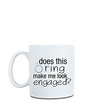 Funny quote coffee mug does this ring make me look engaged roll over image to zoom in sticker shop unlimited