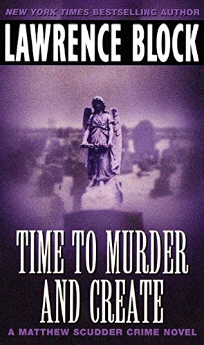 Time to Murder and Create (Matthew Scudder)