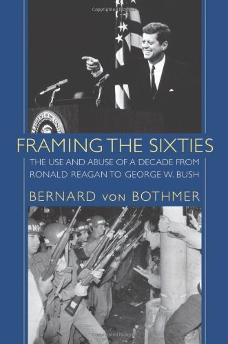 Framing the Sixties by Bernard von Bothmer. (University of Massachusetts Press,2010) [Paperback]