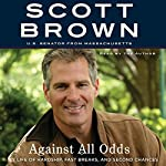 Against All Odds: A Life of Beating the Odds | Scott Brown