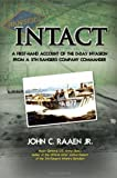 img - for Intact: a First-hand Account of the D-day Invasion from a Fifth Rangers Company Commander by John C. Raaen Jr. (2012-04-30) book / textbook / text book