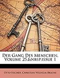 Der Gang des Menschen, Volume 25, Issue, Otto Fischer and Christian Wilhelm Braune, 1148475079