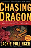 img - for Chasing the Dragon: One Woman's Struggle Against the Darkness of Hong Kong's Drug Dens by Pullinger, Jackie, Quicke, Andrew (May 7, 2007) Paperback book / textbook / text book