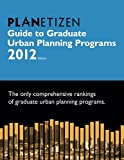 Planetizen Guide to Graduate Urban Planning Programs, 2012 Edition, Planetizen Press, 097893296X