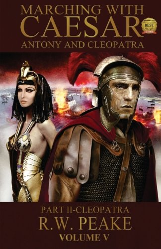 Marching With Caesar-Antony and Cleopatra:: Part II-Cleopatra (Volume 4)