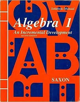 Algebra 1: An Incremental Development - Solutions Manual by John H. Saxon Jr. (1990-12-30)