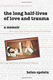 The Long Half-Lives of Love and Trauma